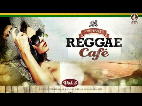 Vintage Reggae Café Vol. 3 - Full Album