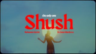 Shush (The Only One) feat. Conor Matthews - Visualizer