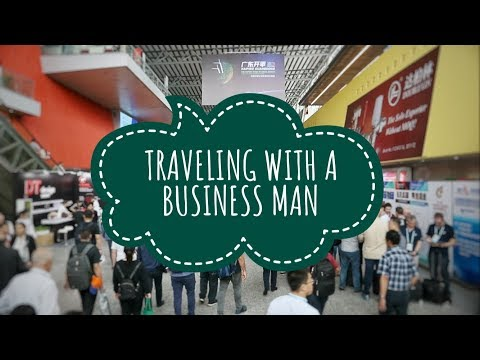 TRAVELING WITH A BUSINESS MAN IN CHINA!