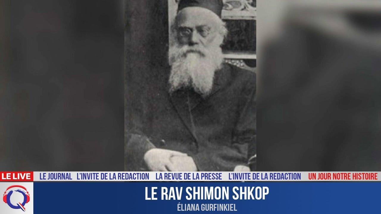 Le Rav Shimon Shkop - Un jour notre Histoire du 6 juillet 2021