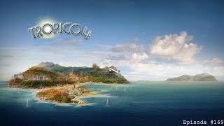 Tropico 4, Episode #169