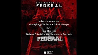 Download MoneyBagg Yo Federal 3 1/2 Full Mixtape (Federal 3X) (Federal 3.5) MP3 song and Music Video