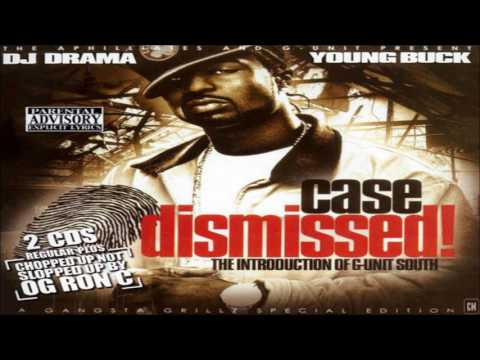 Young Buck - Case Dismissed! The Introduction Of G-Unit South [FULL MIXTAPE + DOWNLOAD LINK] [2006]