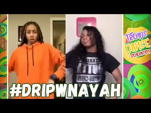 DRIP OR DROWN Challenge Dance Compilation #DripWNayah #trendsdance