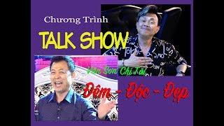 Talk Show 1|   ĐÊM - ĐỘC - ĐẸP | Vân Sơn & Chí Tài