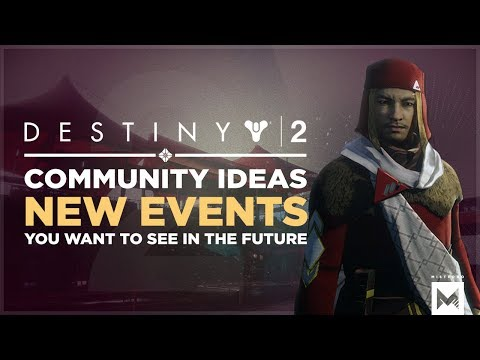 Destiny 2: Community Ideas - New Events You Want To See In The Future