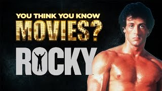 Rocky - You Think You Know Movies?