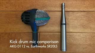 Kick drum mic comparison: AKG D112 vs. Earthworks SR20LS
