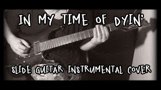 In my time of dyin' - slide guitar instrumental cover