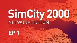 EP 1 - SimCity 2000 Network Edition (1080p)