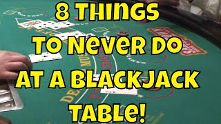 8 Things To Never Do At A Blackjack Table!