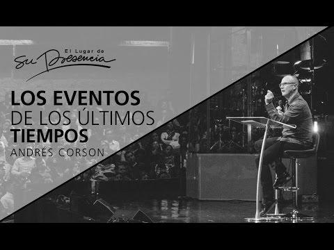 Los eventos de los últimos tiempos - Andrés Corson - 22 de enero de 2017