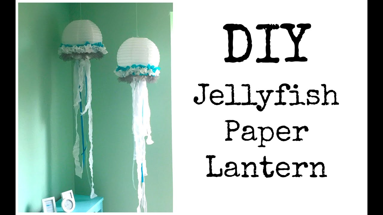 Diy Jellyfish Decorations Diy Jellyfish Lantern Nursery Series Jessica Joaquin