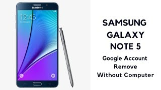 Samsung Galaxy Note 5 Frp Bypass Without Computer | N920A Google Account Remove 6.0.1