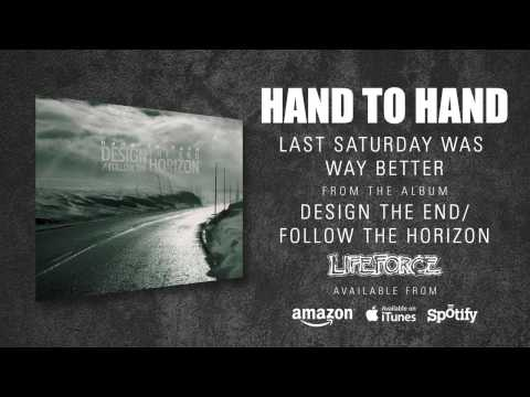 HAND TO HAND - Last Saturday Was Way Better (album track)