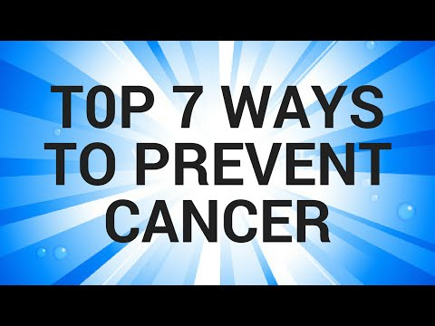 Top 7 Ways To Prevent Cancer (Cancer Prevention Tips)