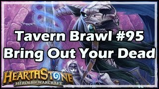 [Hearthstone] Tavern Brawl #95: Bring Out Your Dead