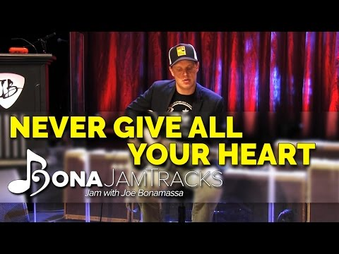"Bona Jam Tracks - ""Never Give All Your Heart"" Official Joe Bonamassa Guitar Backing Track In A Minor"