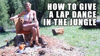 How To Give A Lap Dance In The Jungle - Stripper Tips