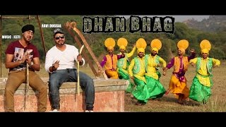 DHAN BHAG  OFFICIAL VIDEO  RAVI DUGGAL MUSIC BY JEETI (2017)