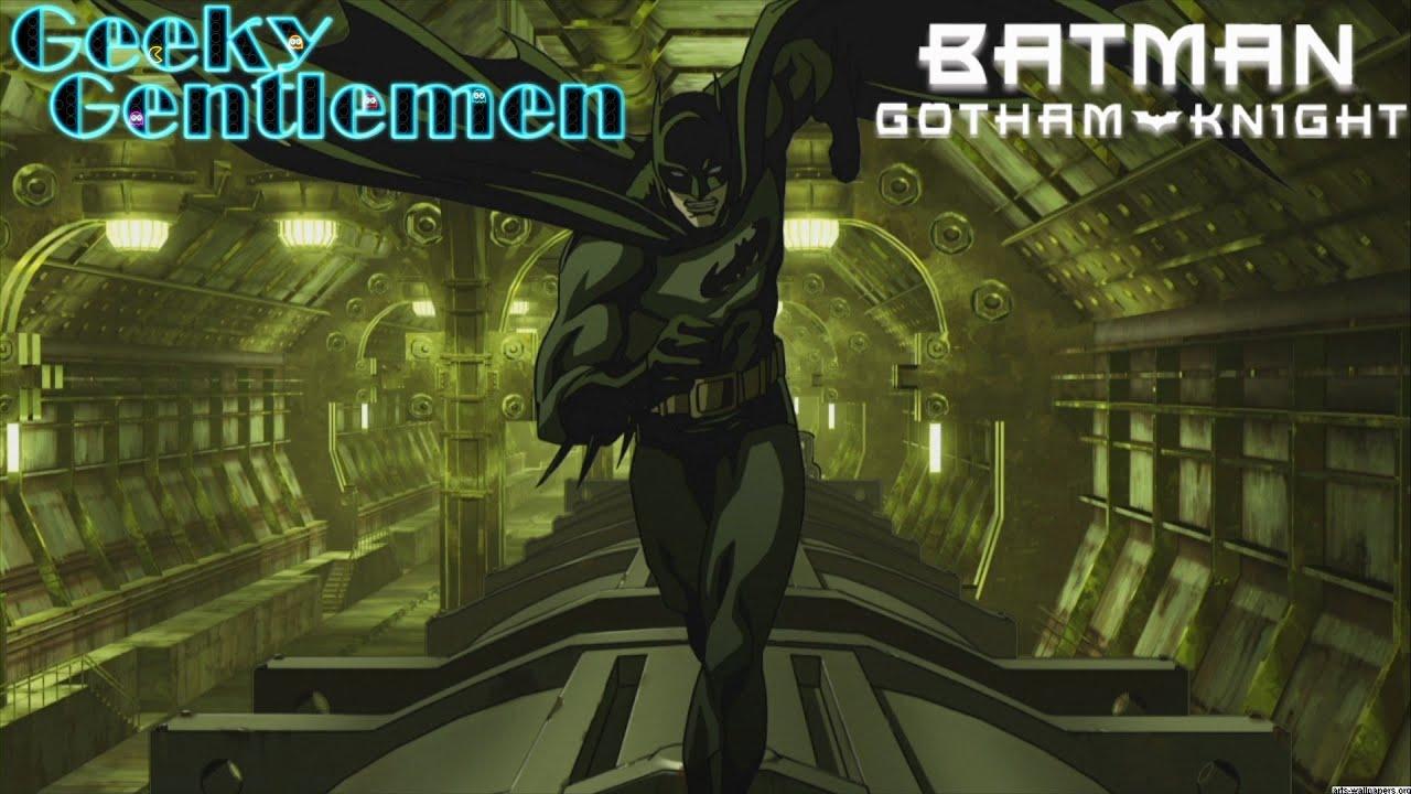 Download Geeky Gentlemen Batman Gotham Knight (2008)