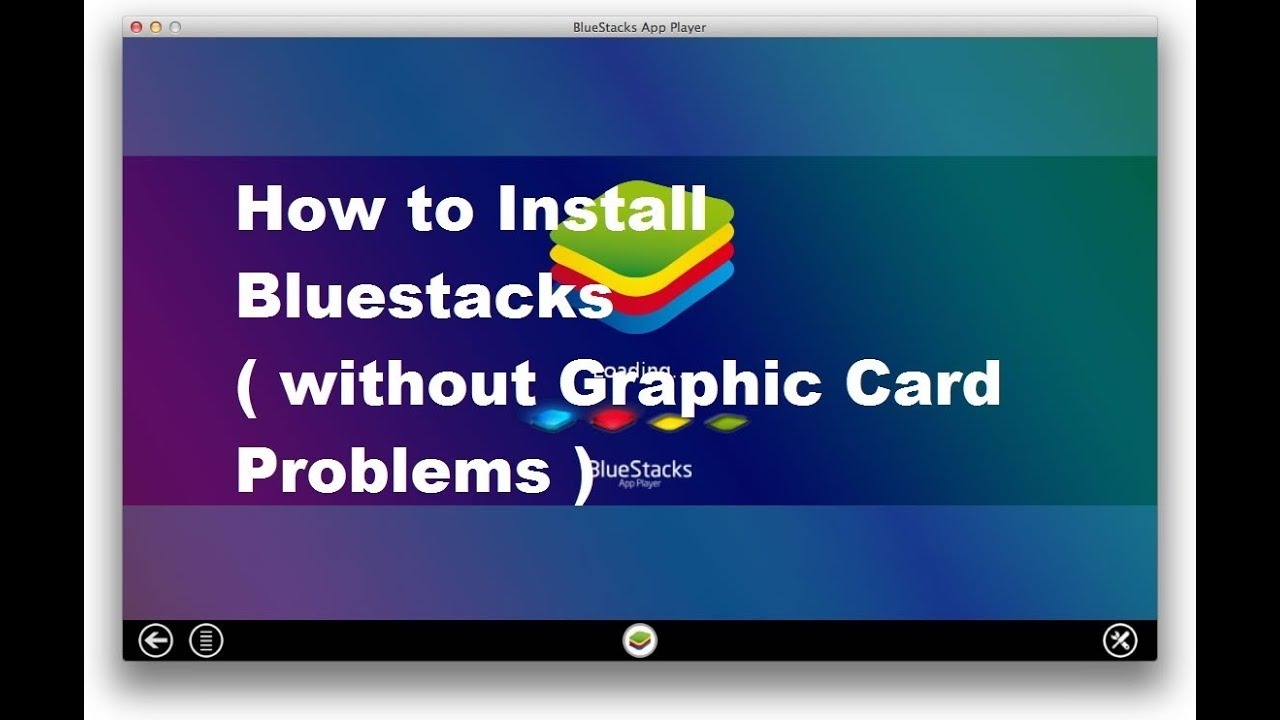 How to Install Bluestacks ( Without Graphic Card Problems )