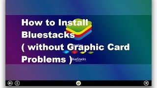 how to install bluestacks without graphic card problems
