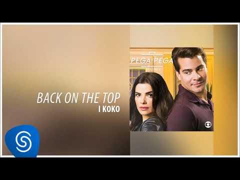 Free Download I Koko - Back On The Top (pega Pega, Vol. 2) [Áudio Oficial] Mp3 dan Mp4