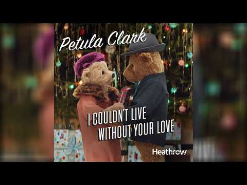 Heathrow Bears Christmas Advert - Petula Clark - I Couldn't Live Without Your Love