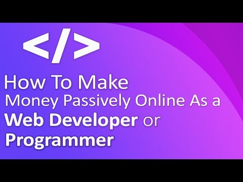 How To Make Money Passively Online As a Web Developer or Programmer