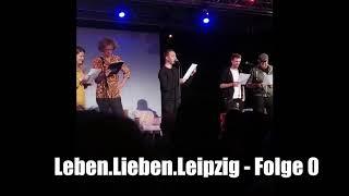 Leben.Lieben.Leipzig - Die geheime, bisher unveröffentlichte Folge 0
