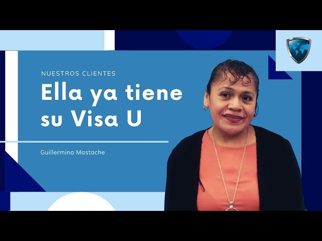 Guillermina Mastache ya tiene su visa U, ¿tú qué esperas?
