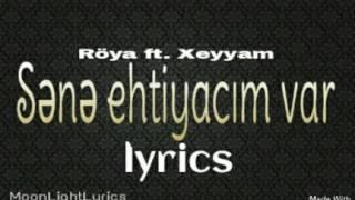 Röya ft. Xəyyam - Sənə ehtiyacımvar (lyrics)