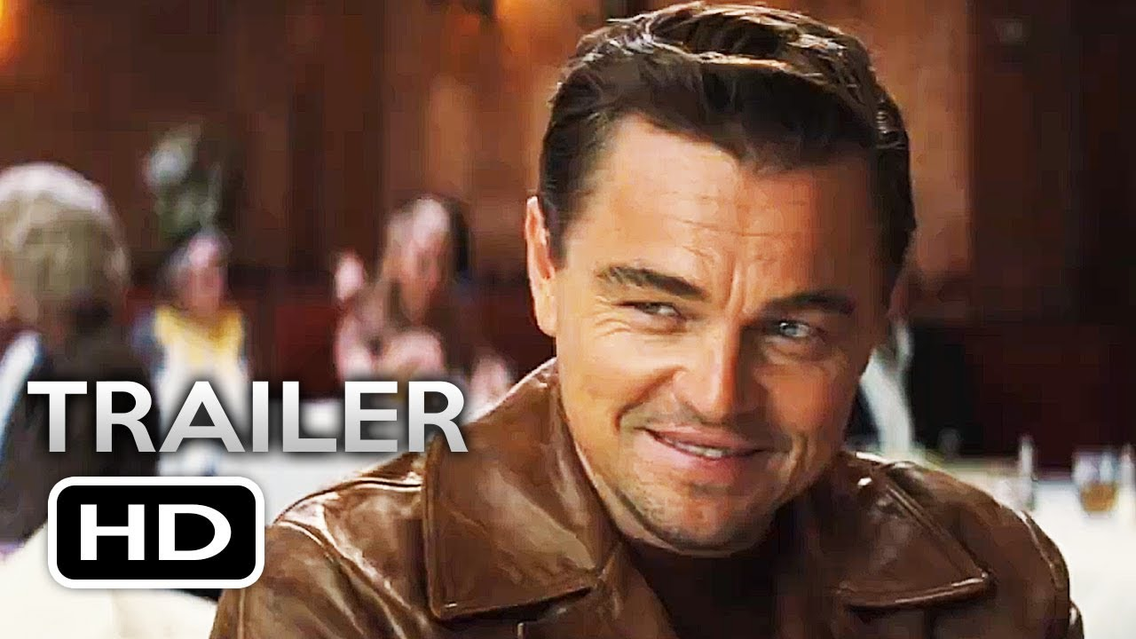 Once Upon A Time In Hollywood Official Trailer 2 2019 Leonardo Dicaprio Brad Pitt Movie Hd Youtube