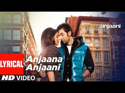 Anjaana Anjaani Title Song (Lyrical) | Ranbir Kapoor, Priyanka Chopra | Vishal Dadlani & Shilpa Rao