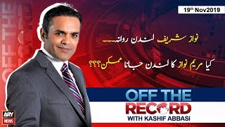 Off The Record | Kashif Abbasi | ARYNews | 19 November 2019