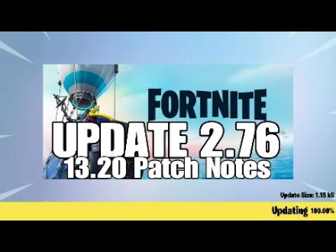 Fortnite UPDATE 2.76 (13.20 Patch Notes)