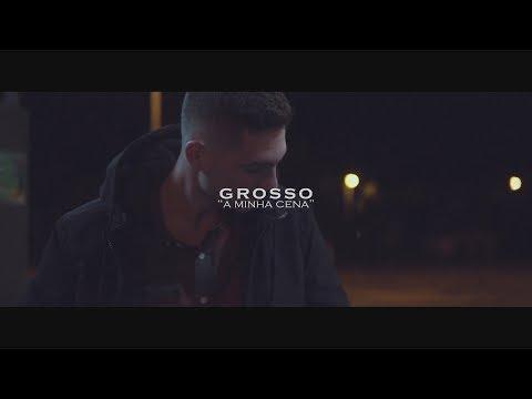 Grosso - A Minha Cena (VideoClip)