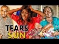 TEARS IN THE SUN 4 - LATEST 2017 NIGERIAN NOLLYWOOD MOVIES