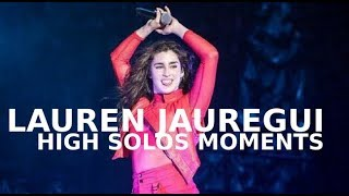 LAUREN JAUREGUI HIGH SOLOS MOMENTS