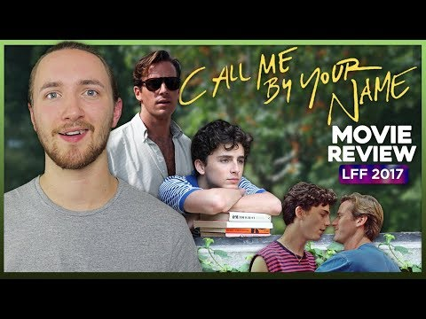Call Me By Your Name Movie Review – LFF 2017