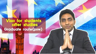Visa for students after studies;Graduate route(psw)
