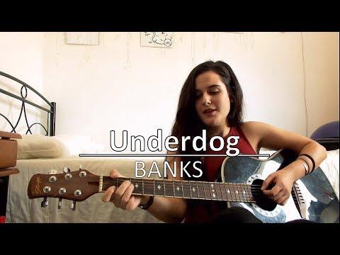 BANKS - Underdog (cover)
