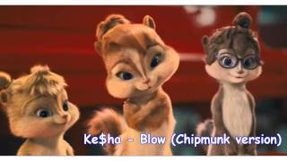 Ke$ha - Blow (Chipmunk version) with Lyrics
