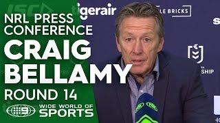 NRL Press Conference: Craig Bellamy - Round 14   NRL on Nine