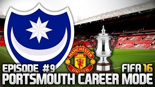 FIFA 16: PORTSMOUTH CAREER MODE #9 - MANCHESTER UNITED!!!