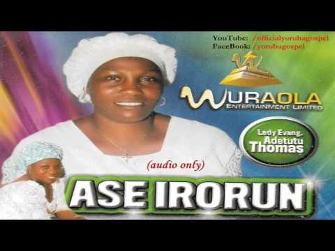 Download Evang Adetutu Thomas - Ase Irorun   [Official Yoruba Gospel]
