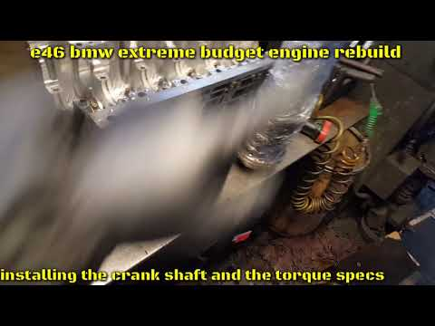 e46 bmw crank shaft torque specs,engine rebuild =budget build vid#3  installing the crank shaft