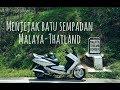 Menjejak Batu Sempadan Malaya-Thailand (Betong)