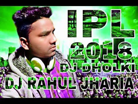 IPL Ringtone Full DJ dolki mix 2018( Dj Rahul JHARIA)